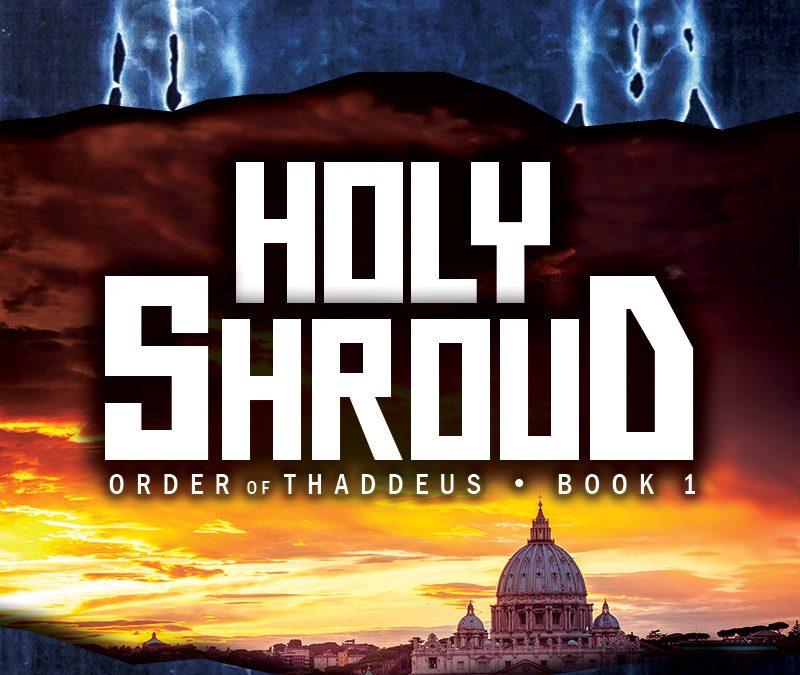 Holy Shroud • Order of Thaddeus Book #1